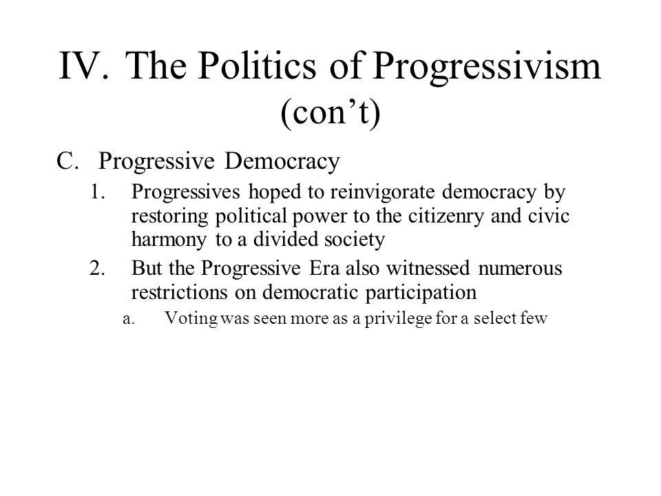 IV. The Politics of Progressivism (con't)