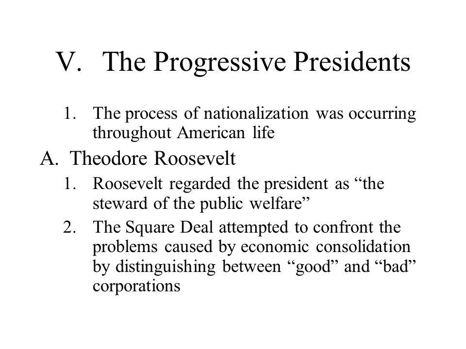 V. The Progressive Presidents