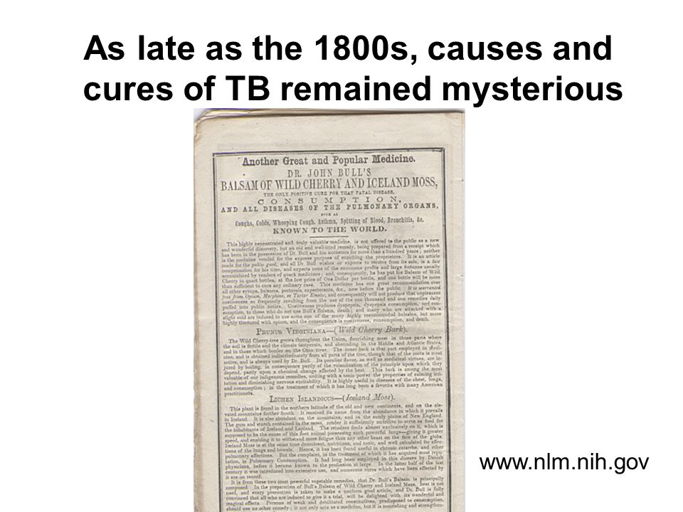 As late as the 1800s, causes and cures of TB remained mysterious