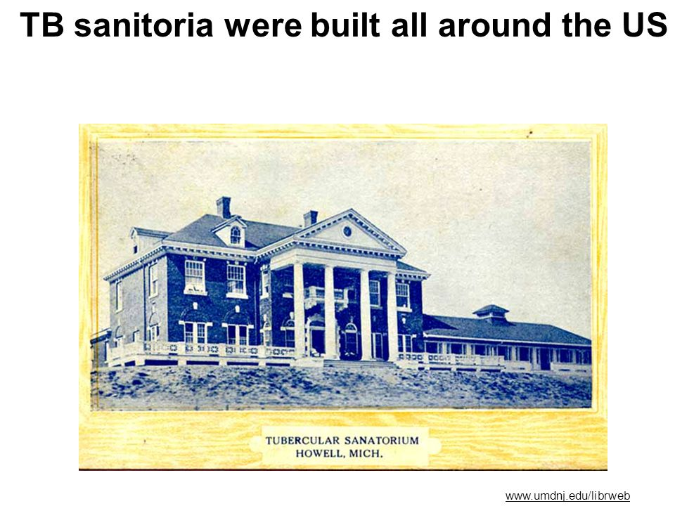TB sanitoria were built all around the US