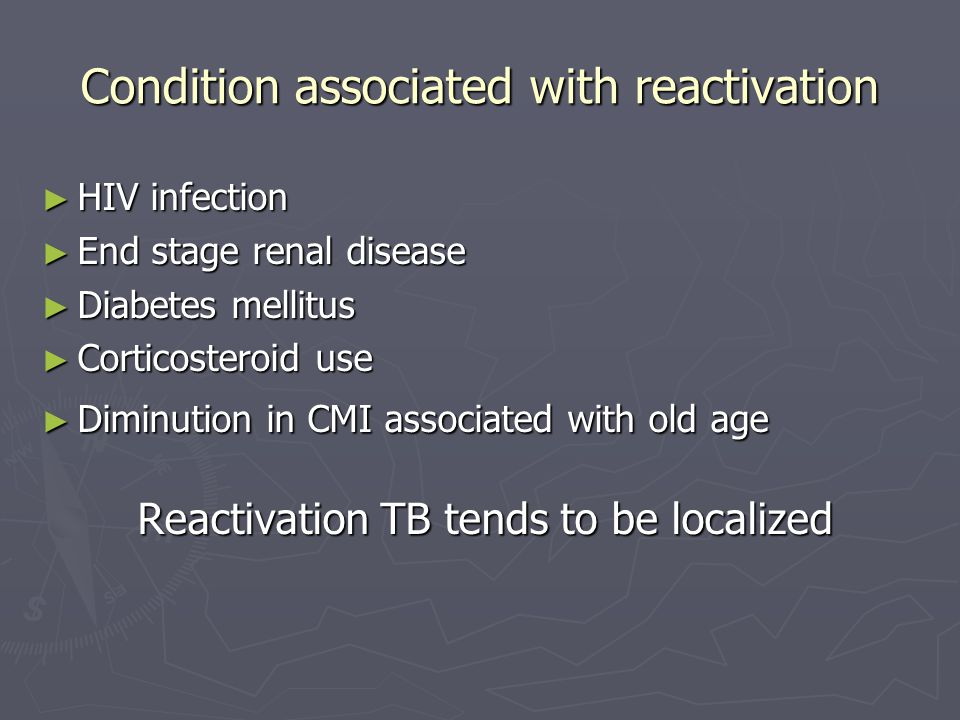Condition associated with reactivation