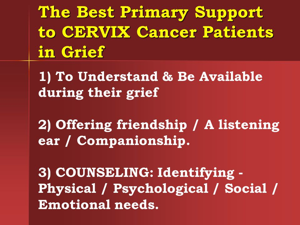 The Best Primary Support to CERVIX Cancer Patients in Grief