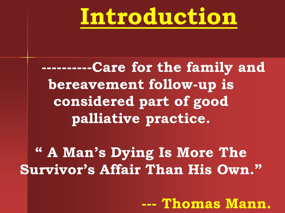 A Man's Dying Is More The Survivor's Affair Than His Own.