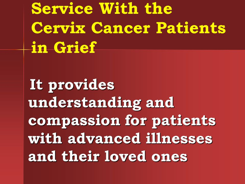 Service With the Cervix Cancer Patients in Grief