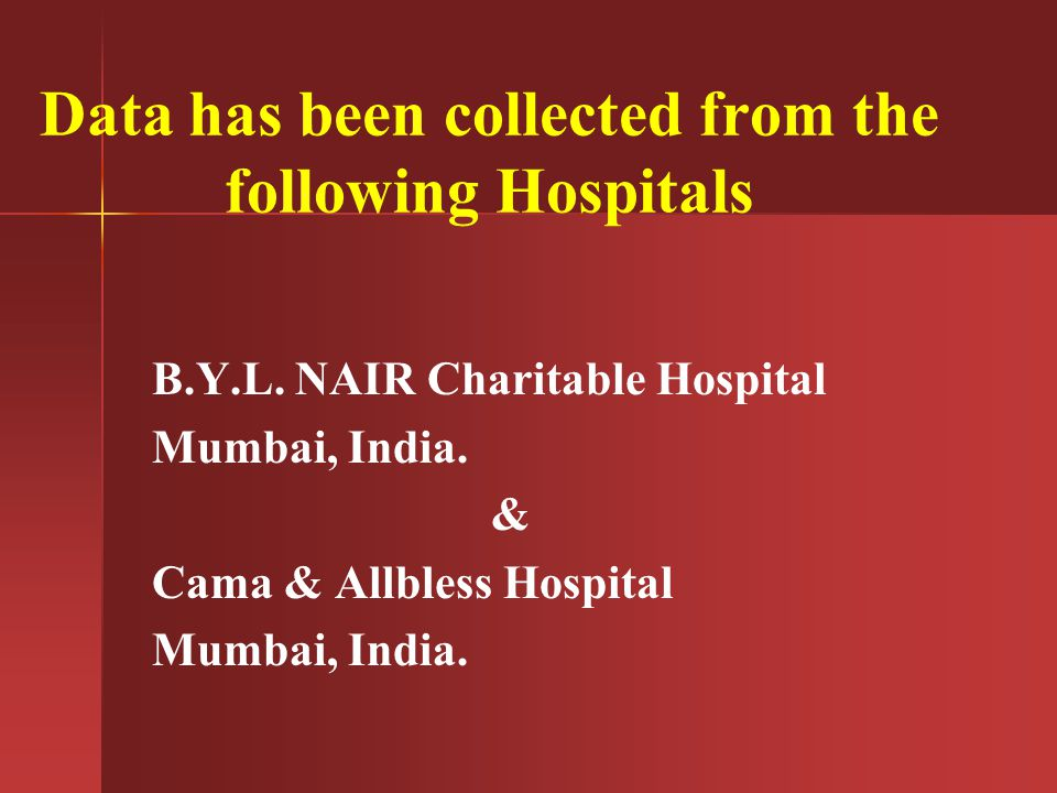 Data has been collected from the following Hospitals