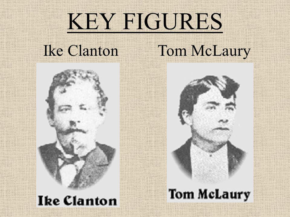 KEY FIGURES Ike Clanton Tom McLaury