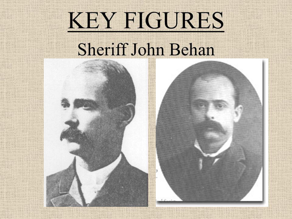 KEY FIGURES Sheriff John Behan