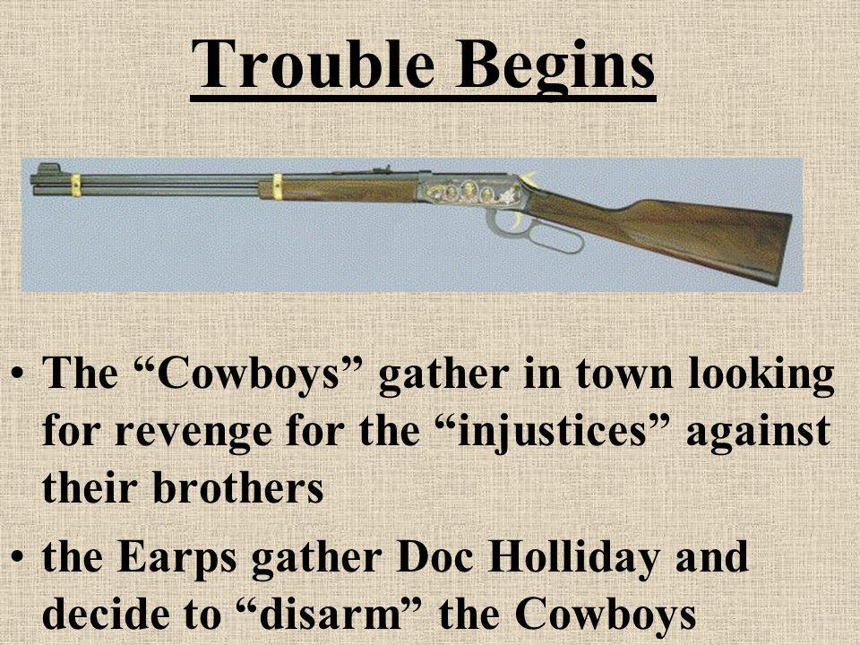 Trouble Begins The Cowboys gather in town looking for revenge for the injustices against their brothers.