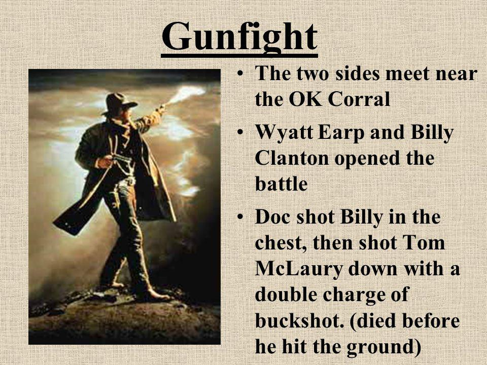 Gunfight The two sides meet near the OK Corral