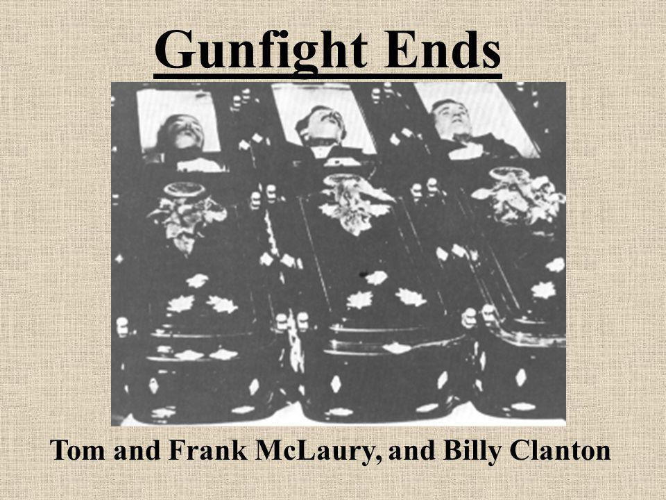 Tom and Frank McLaury, and Billy Clanton