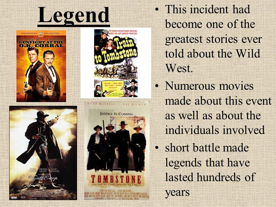 Legend This incident had become one of the greatest stories ever told about the Wild West.