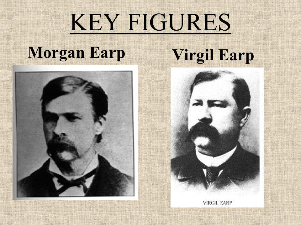 KEY FIGURES Morgan Earp Virgil Earp