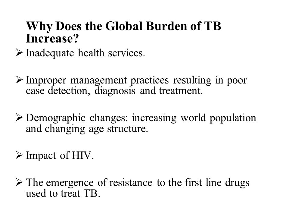 Why Does the Global Burden of TB Increase
