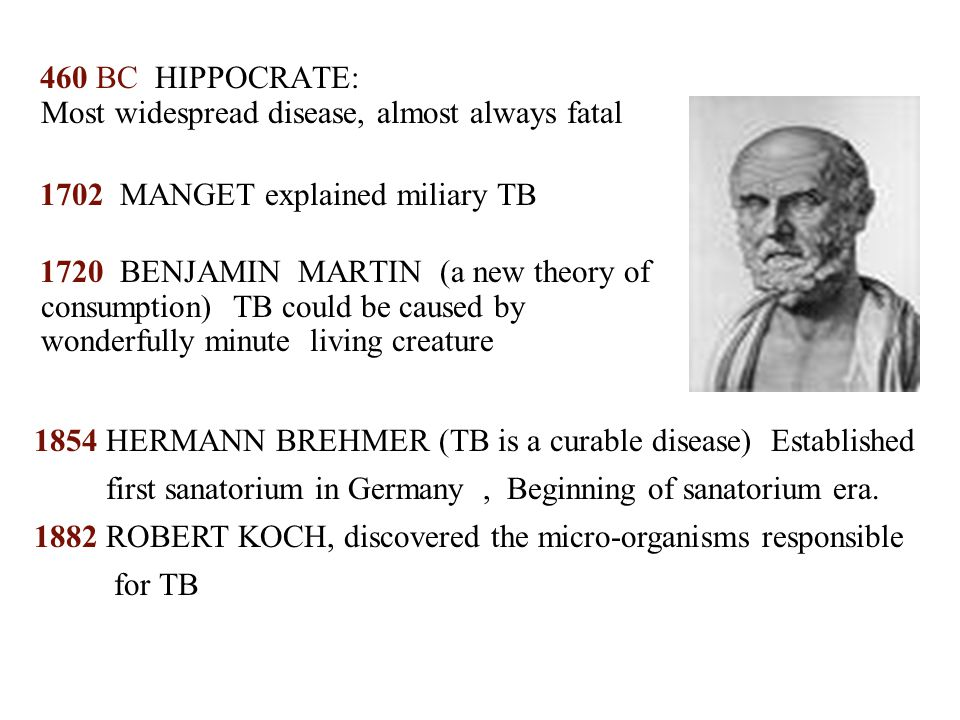 460 BC HIPPOCRATE: Most widespread disease, almost always fatal