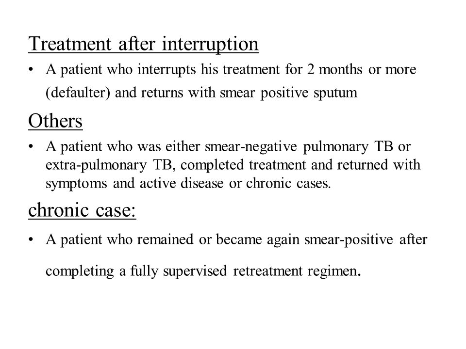 Treatment after interruption