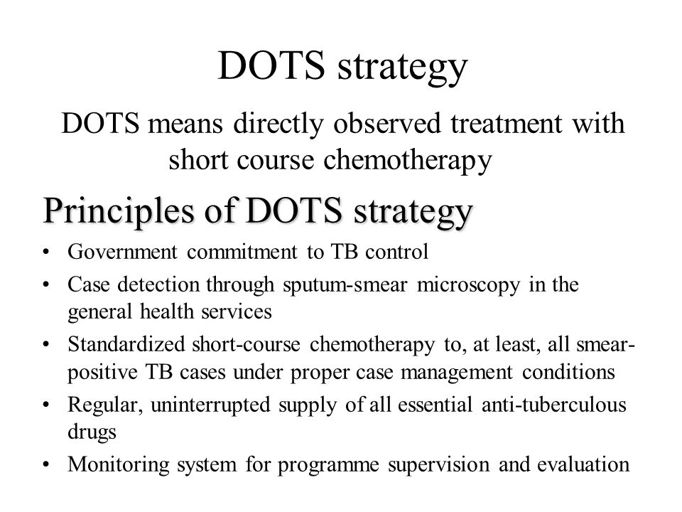 DOTS means directly observed treatment with short course chemotherapy