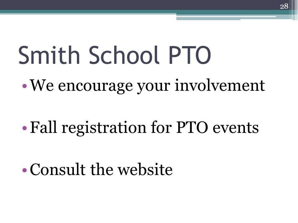 Smith School PTO We encourage your involvement