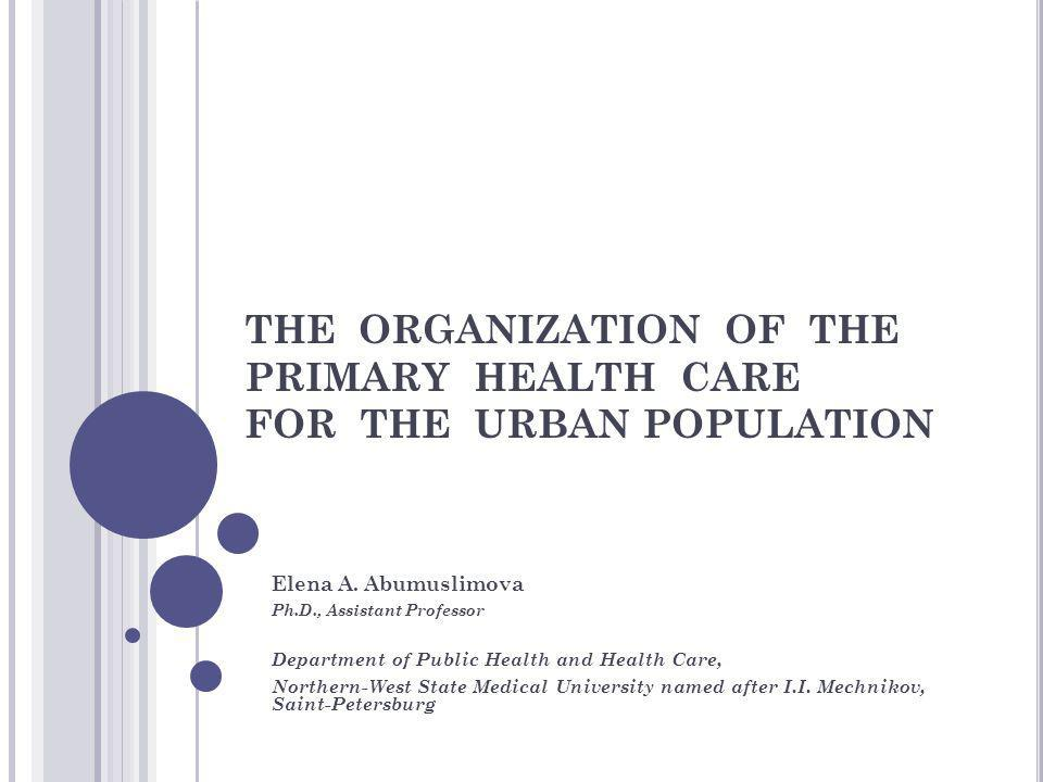THE ORGANIZATION OF THE PRIMARY HEALTH CARE FOR THE URBAN POPULATION