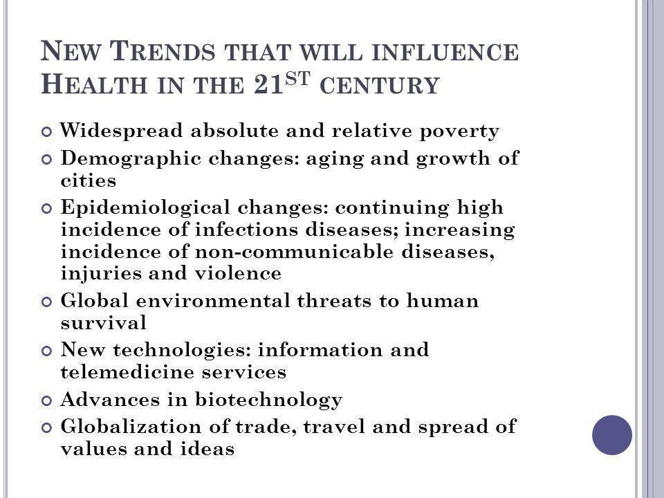 New Trends that will influence Health in the 21st century
