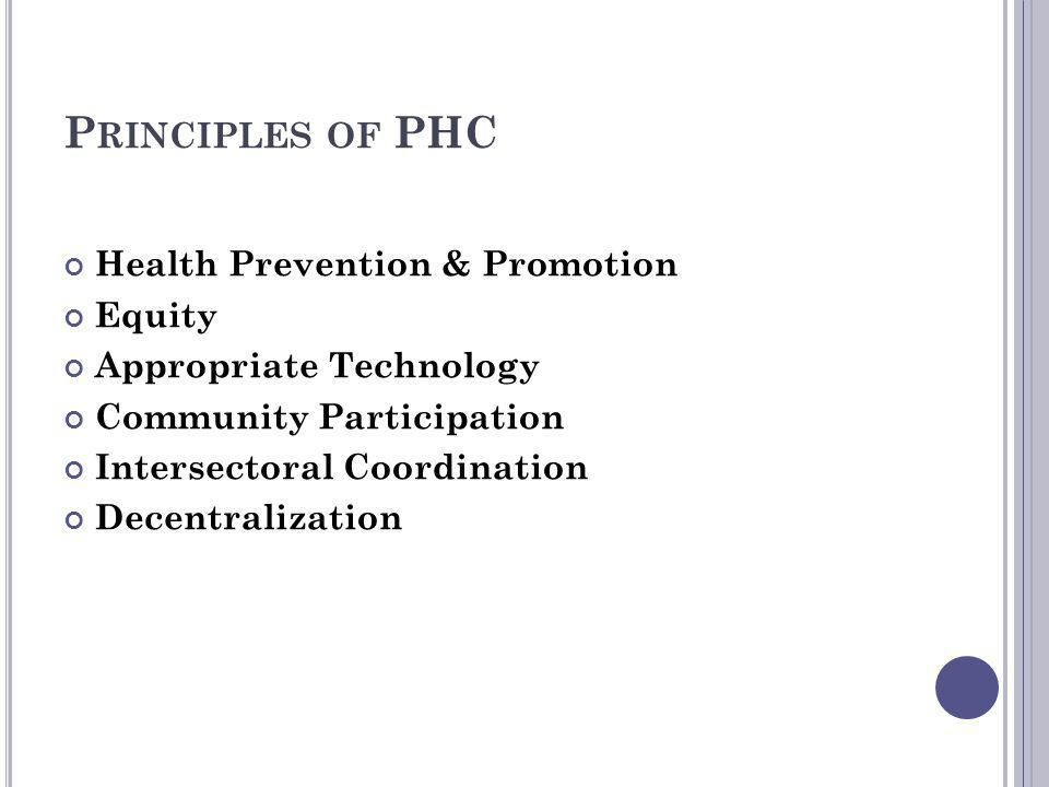 Principles of PHC Health Prevention & Promotion Equity