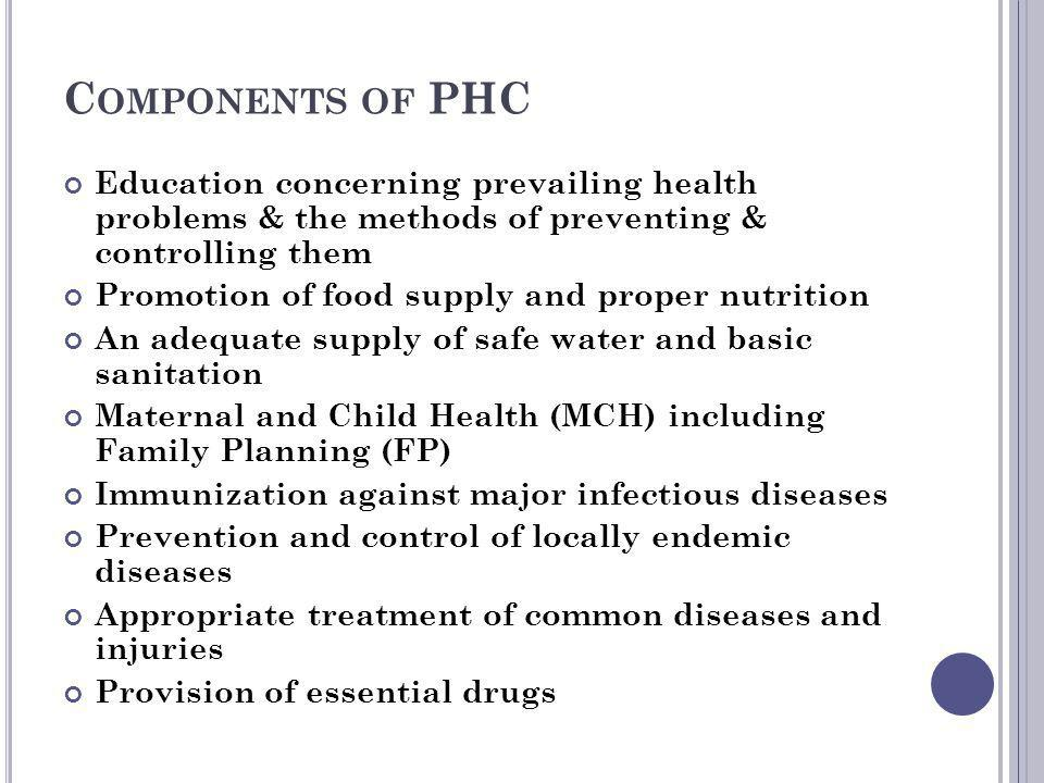 Components of PHC Education concerning prevailing health problems & the methods of preventing & controlling them.
