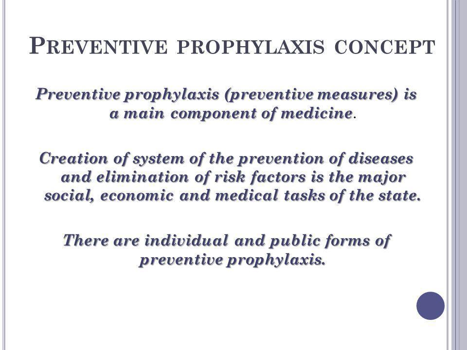 Preventive prophylaxis concept