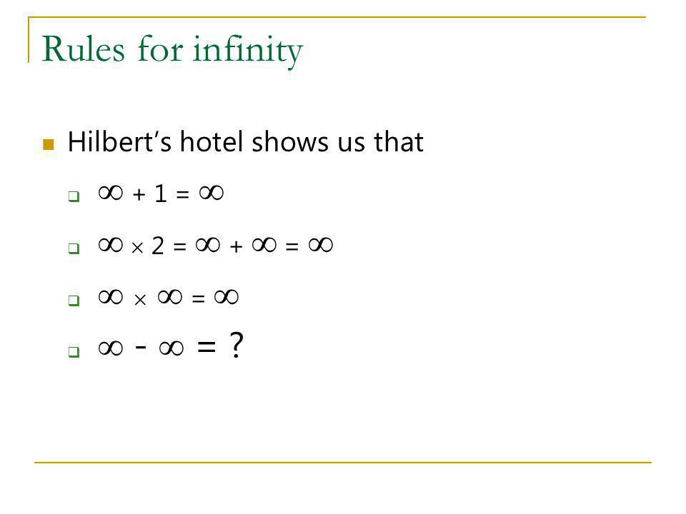 Rules for infinity Hilbert's hotel shows us that  + 1 = 