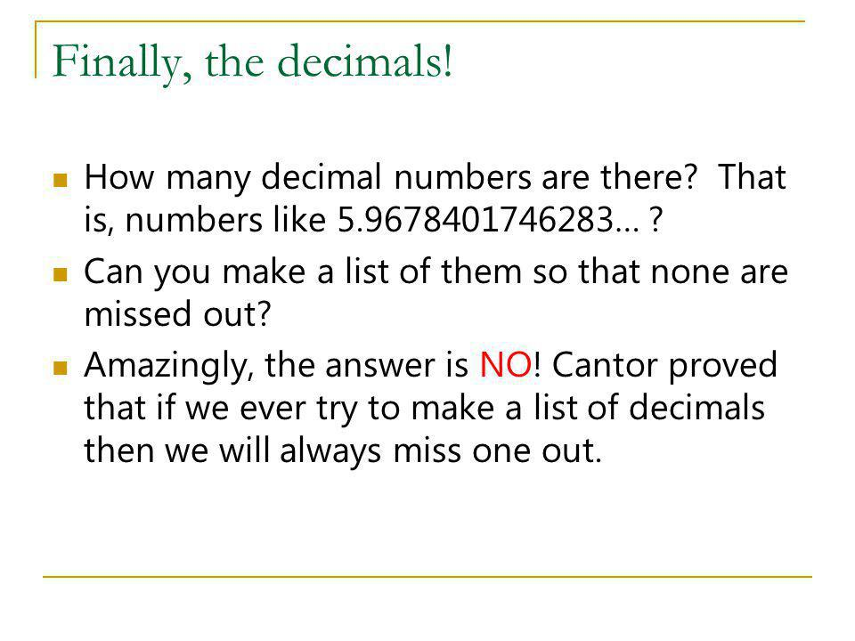 Finally, the decimals! How many decimal numbers are there That is, numbers like 5.9678401746283…