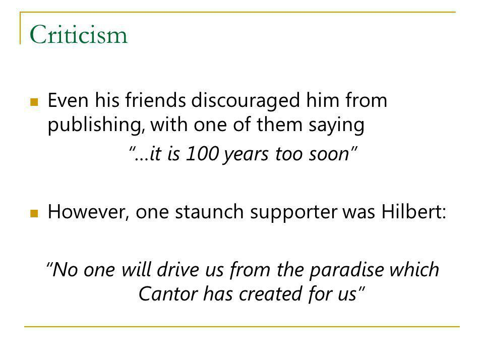 Criticism Even his friends discouraged him from publishing, with one of them saying. …it is 100 years too soon