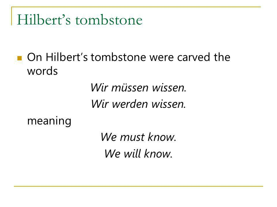 Hilbert's tombstone On Hilbert's tombstone were carved the words