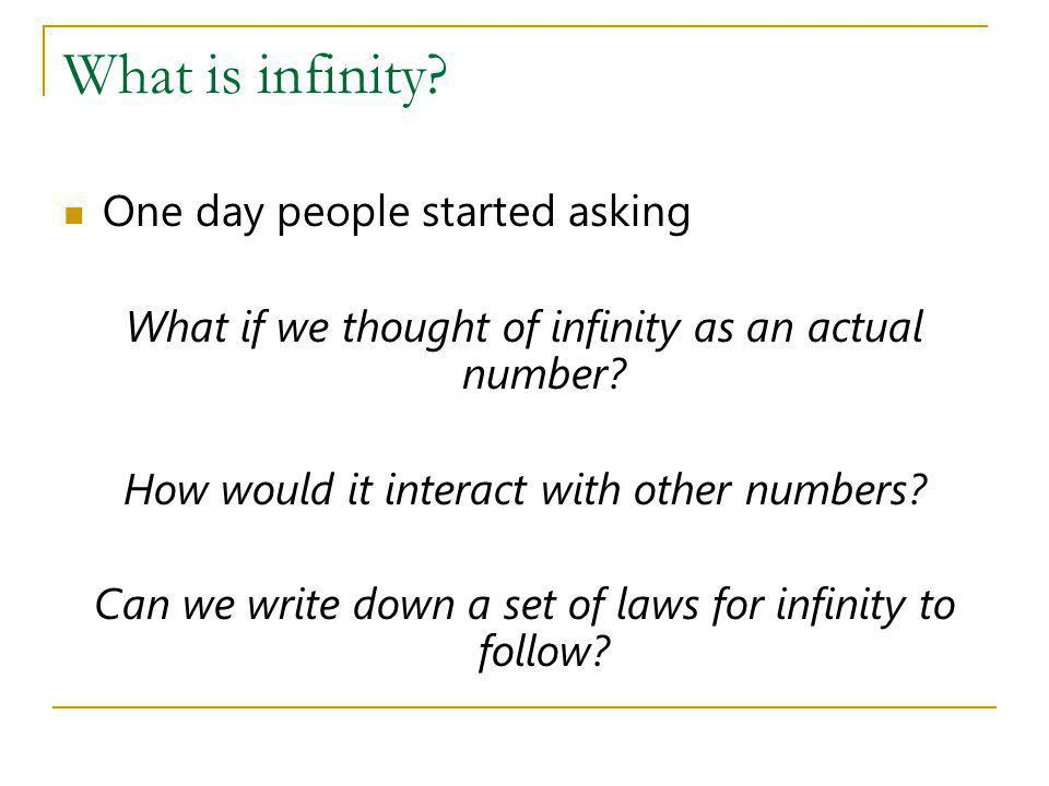 What is infinity One day people started asking