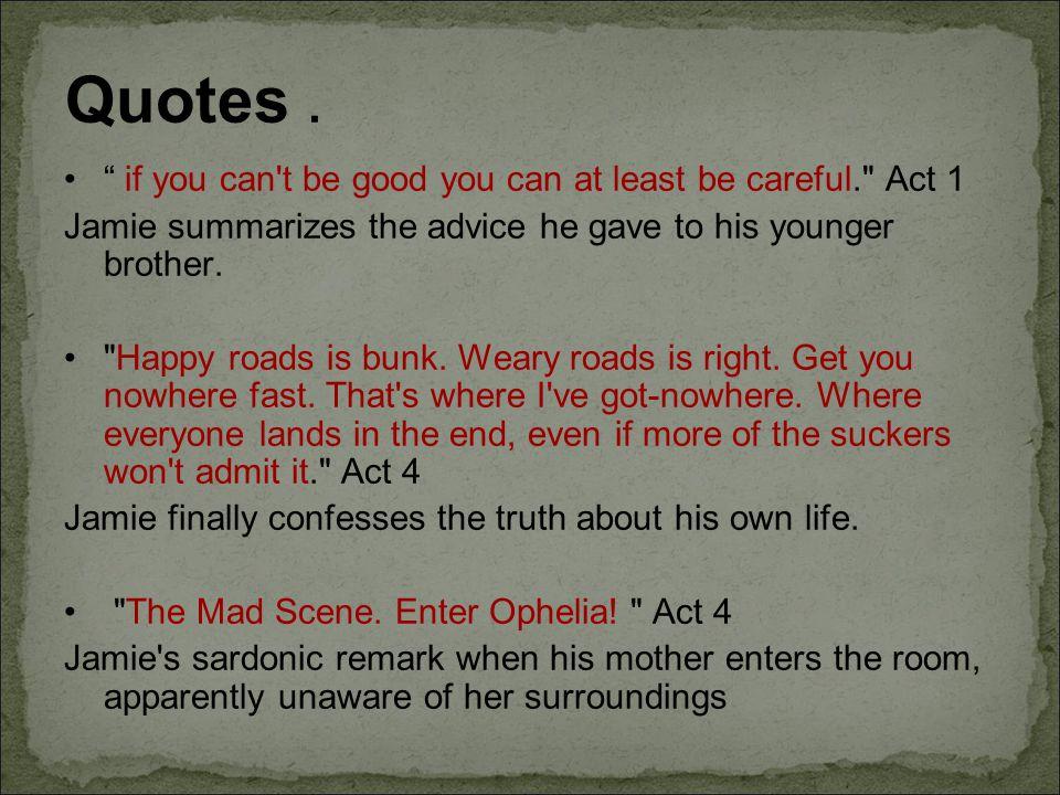 Quotes . if you can t be good you can at least be careful. Act 1