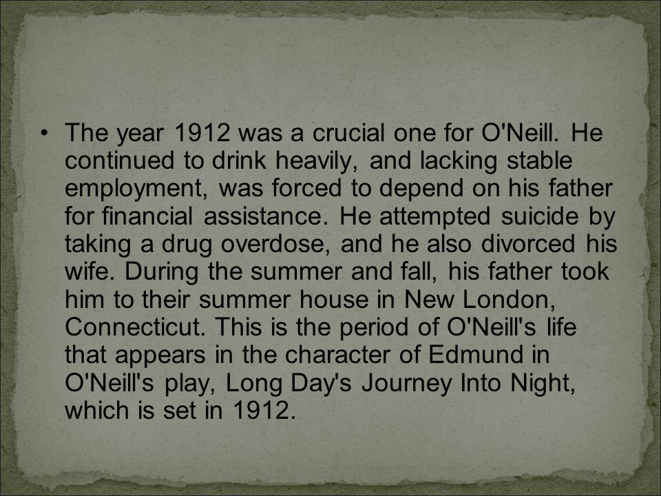 The year 1912 was a crucial one for O Neill