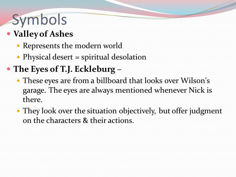 Symbols Valley of Ashes The Eyes of T.J. Eckleburg –
