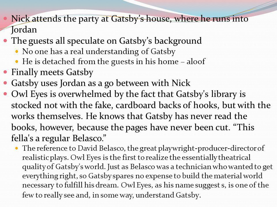 Nick attends the party at Gatsby's house, where he runs into Jordan