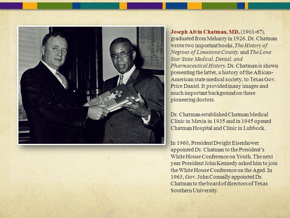 Joseph Alvin Chatman, MD, (1901-67), graduated from Meharry in 1926.