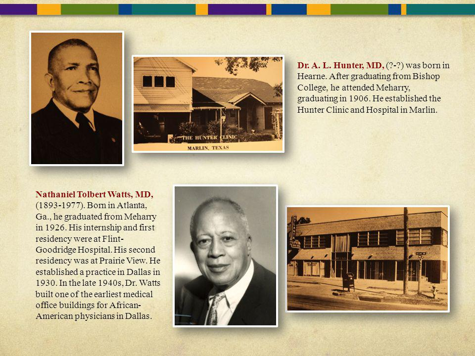 Dr. A. L. Hunter, MD, (. -. ) was born in Hearne