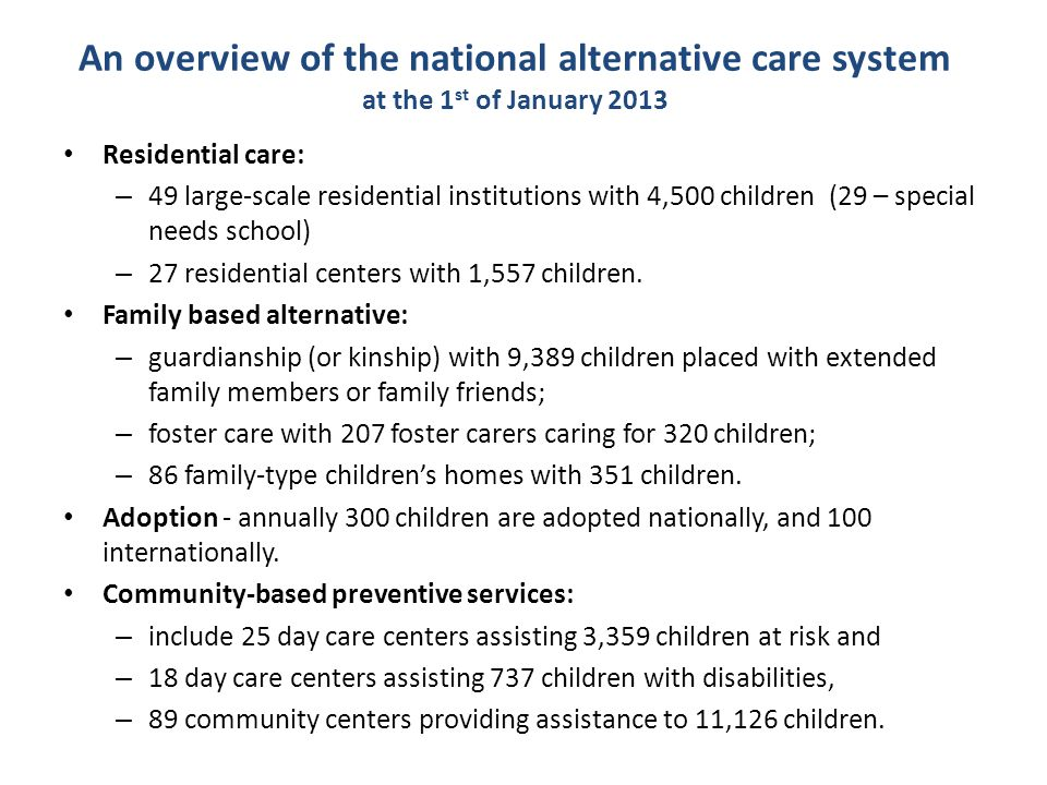 An overview of the national alternative care system at the 1st of January 2013