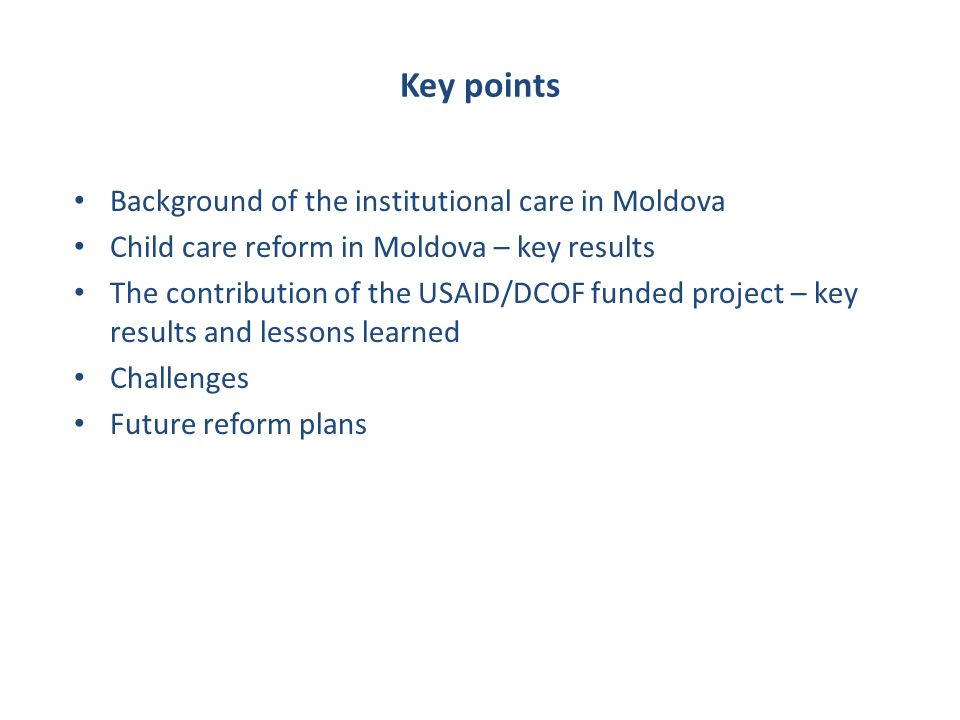 Key points Background of the institutional care in Moldova