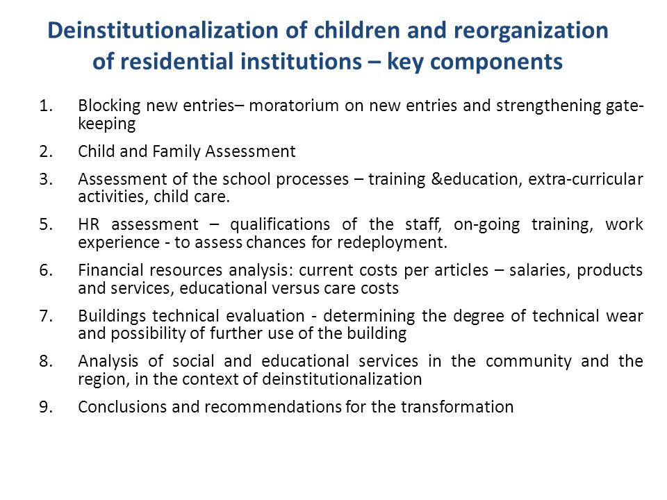 Deinstitutionalization of children and reorganization of residential institutions – key components