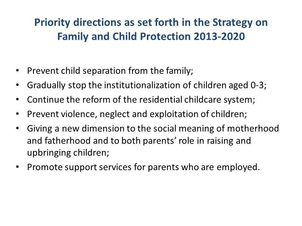 Priority directions as set forth in the Strategy on Family and Child Protection 2013-2020