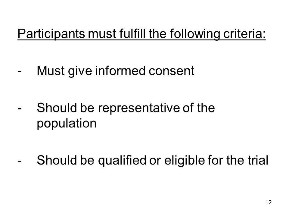 Participants must fulfill the following criteria: