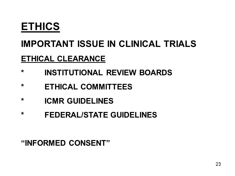ETHICS IMPORTANT ISSUE IN CLINICAL TRIALS ETHICAL CLEARANCE