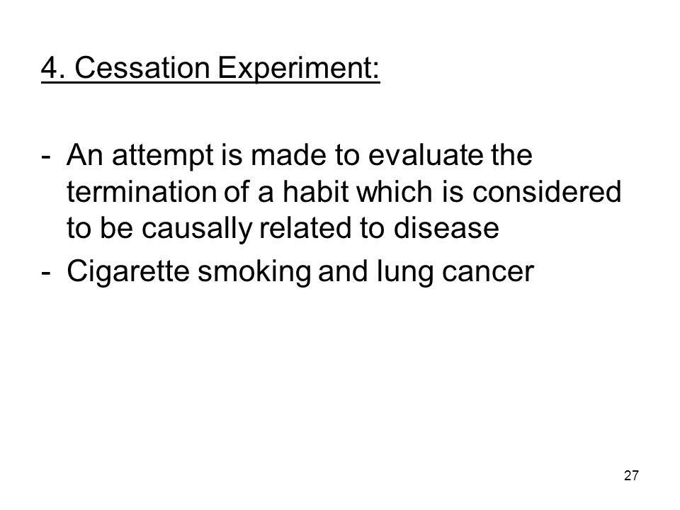 4. Cessation Experiment: