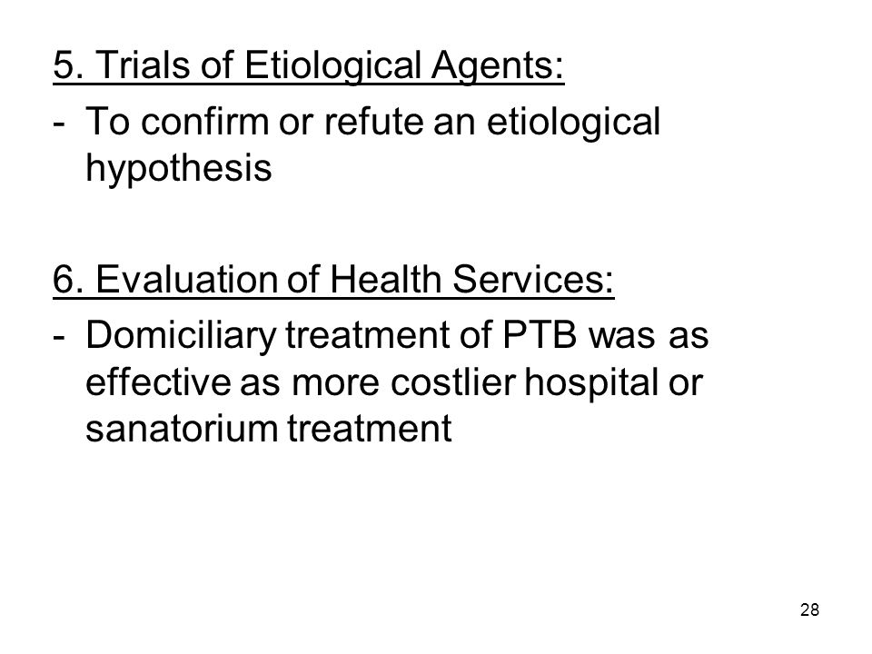 5. Trials of Etiological Agents: