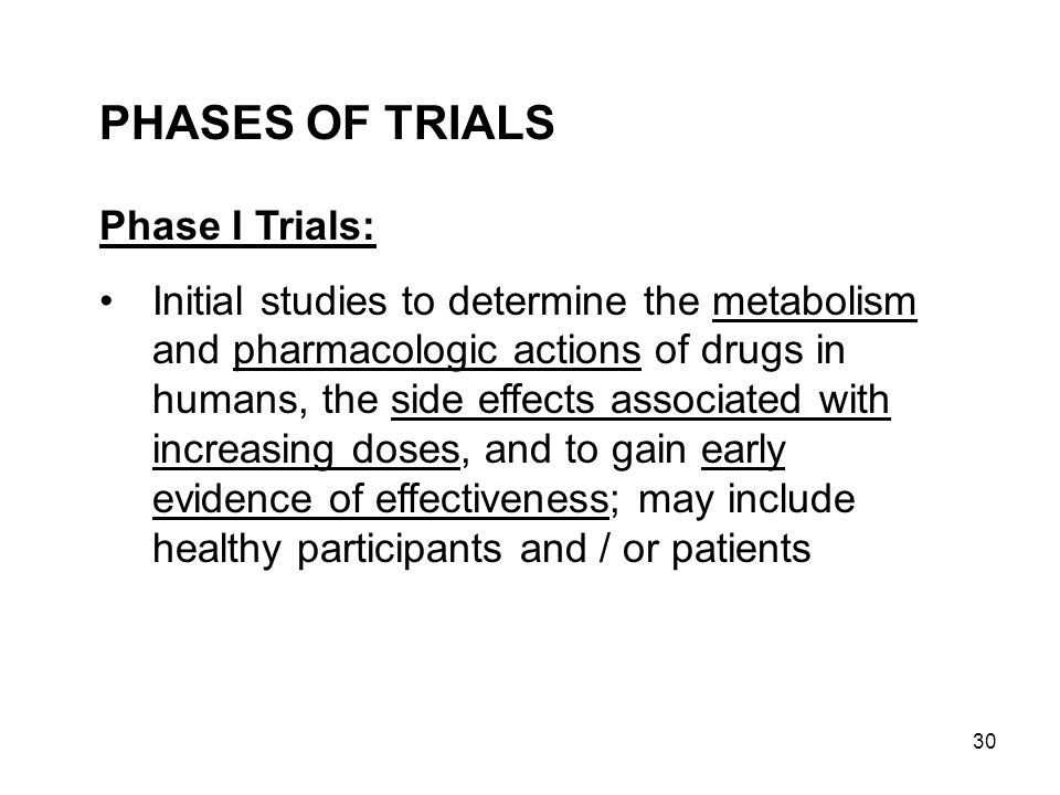 PHASES OF TRIALS Phase I Trials: