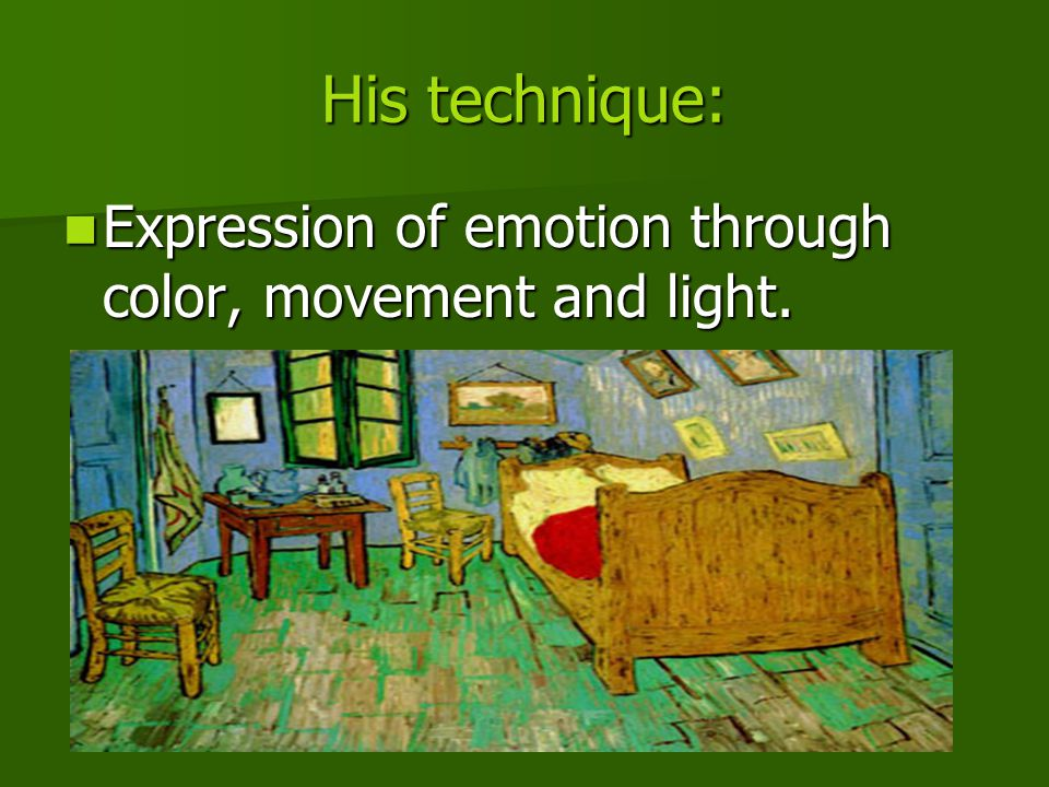 His technique: Expression of emotion through color, movement and light.