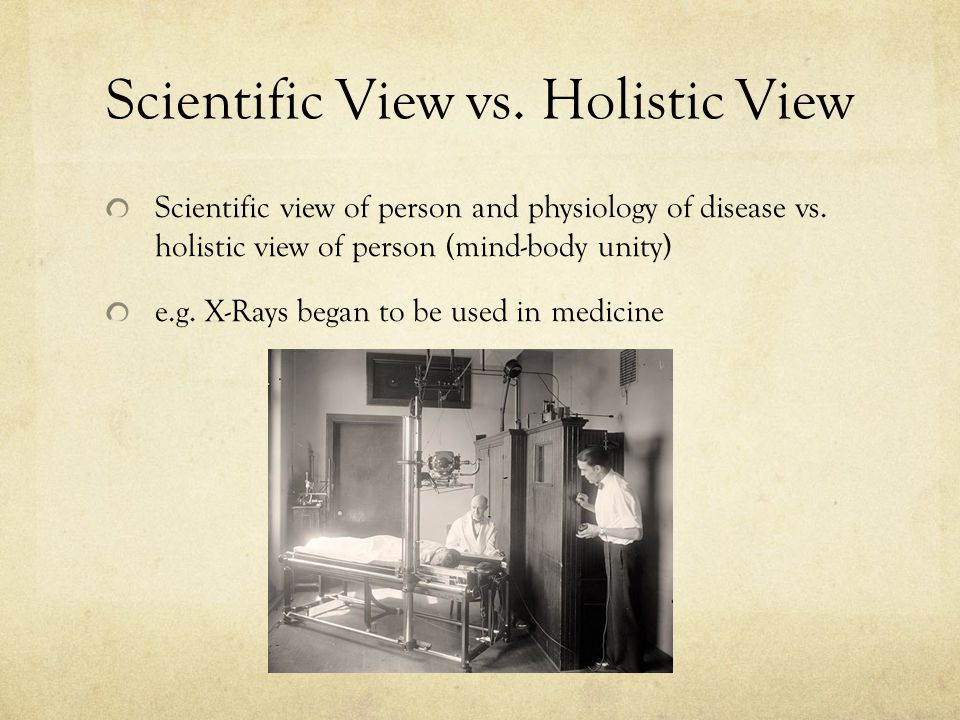 Scientific View vs. Holistic View