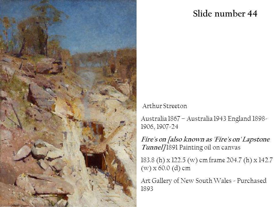 Slide number 44 Arthur Streeton