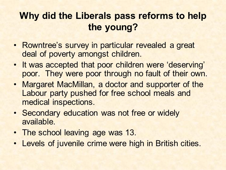 Why did the Liberals pass reforms to help the young